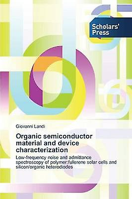 Organic semiconductor material and device characterization by Landi Giovanni