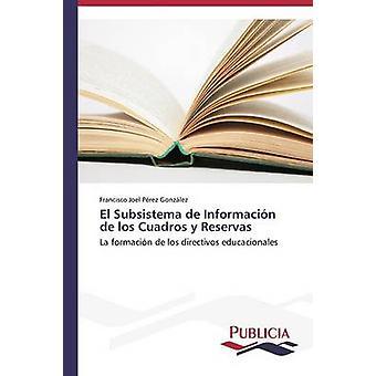 El Subsistema de Informacin de los Cuadros y Reservas by Prez Gonzlez Francisco Joel