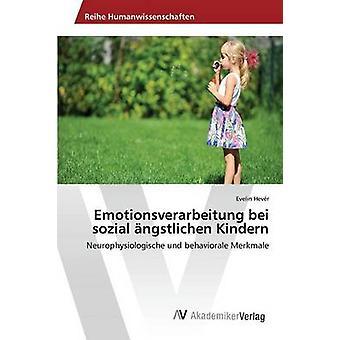 Emotionsverarbeitung bei sozial ngstlichen Kindern door Hevr Evelin