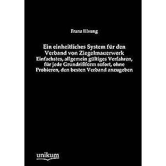 Ein Einheitliches System Fur Den Verband Von Ziegelmauerwerk by Illsung & Franz