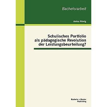 Schulisches portfölj als pdagogische Revolution der Leistungsbeurteilung av Knig & Anica