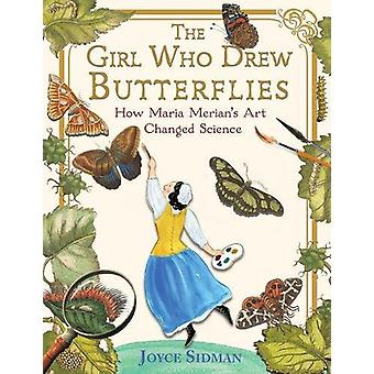 Girl Who Drew Butterflies - How Maria Merian's Art Changed Science by
