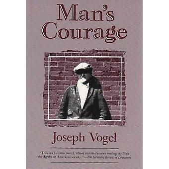 Man's Courage by Joseph O. Vogel - 9780815602330 Book