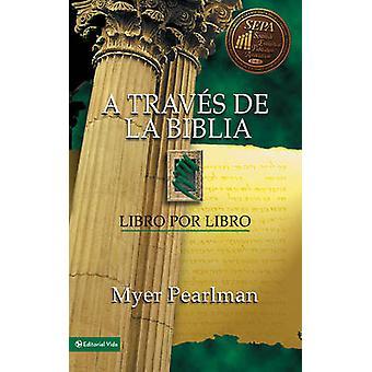 A Traves De La Biblia - Book by Book by Myer Pearlman - 9780829705126