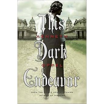 This Dark Endeavor by Kenneth Oppel - 9781442403161 Book