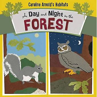 A Day and Night in the Forest by Caroline Arnold - Caroline Arnold -