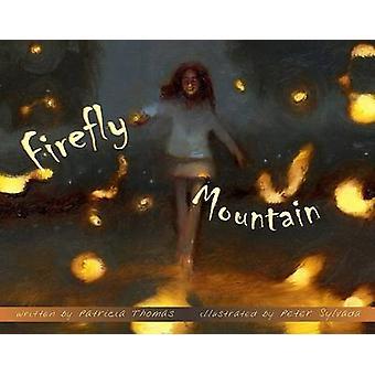 Firefly Mountain by Patricia Thomas - Peter Sylvada - 9781561453603 B