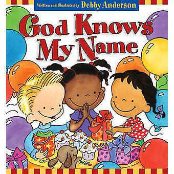 God Knows My Name by Debby Anderson - Debby Anderson - 9781581344158