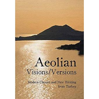 Aeolian Visions/Versions - Modern Classics and New Writing from Turkey