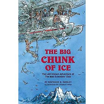 The Big Chunk of Ice - The Last Known Adventure of the Mad Scientists'