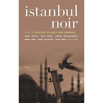 Istanbul Noir by Mustafa Ziyalan - Amy Spangler - 9781933354620 Book