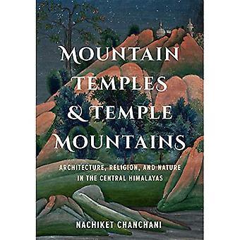 Bergs tempel och tempel berg: arkitektur, religion och natur i centrala Himalaya (global South Asia)