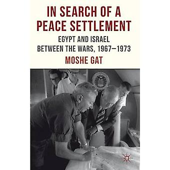 In Search of a Peace Settlement by Moshe Gat