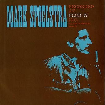 Mark Spoelstra - Mark Spoelstra inspelad på Club 47 [CD] USA import