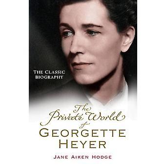 Die Private Welt von Georgette Heyer von Jane Aiken Hodge - 9780099493