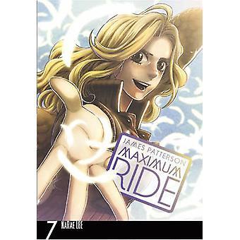 Maximum Ride - Manga Volume 7 - Volume 7 par James Patterson - 978009953