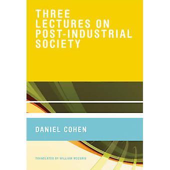 Trois conférences sur la société post-industrielle par Daniel Cohen - William M