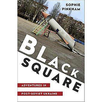 Black Square - opplevelser i post-sovjetiske Ukraina av Sophie Pinkham - 9