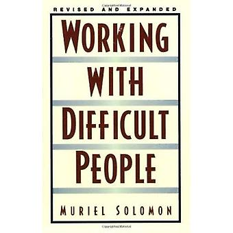 Working with Difficult People (1st Revised edition) by Muriel Solomon