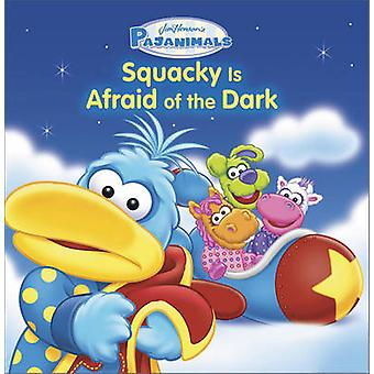 Pajanimals - Squacky is Afraid of the Dark by Running Press - 97807624