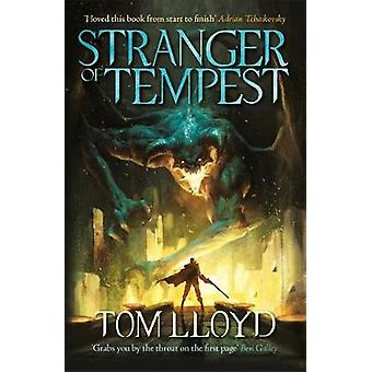 Stranger of Tempest - Book One of the God Fragments by Tom Lloyd - 978