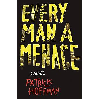 Every Man a Menace by Patrick Hoffman - 9781611855340 Book