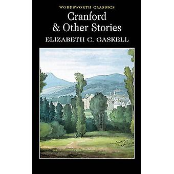 Cranford and Selected Short Stories by Elizabeth Gaskell - John Chapp