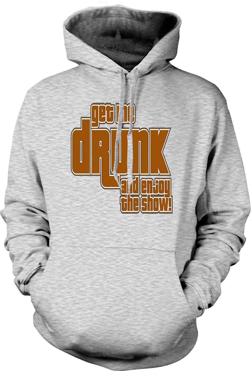 Mens Hoodie - Get Me Drunk And Enjoy The Show - Quote