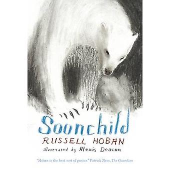 Soonchild av Russell Hoban - Alexis Deacon - 9781406329919 bok