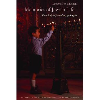 Memories of Jewish Life - From Italy to Jerusalem - 1918-1960 by Augus