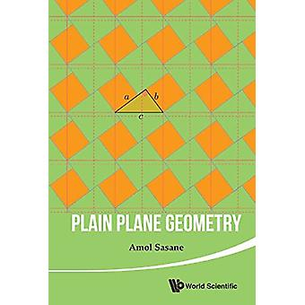 Plain Plane Geometry by Amol Sasane - 9789814740449 Book