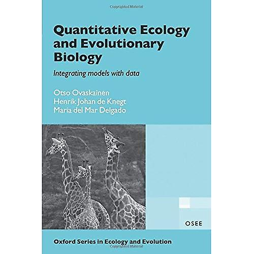 Quantitative Ecology and Evolutionary Biology  Integrating models with data (Oxford Series in Ecology and Evolution)