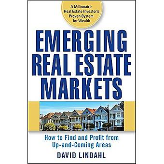 Emerging Real Estate Markets: How to Find and Profit from Up and Coming Areas