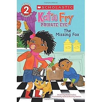 Katie Fry, privates Auge: Der fehlende Fuchs (Scholastic Reader: Stufe 2)