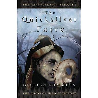 The Quicksilver Faire: The Scions of Shadow Trilogy, Book 2