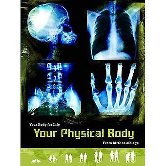 Den fysiske kroppen: Fra fødsel til alderdom (kroppen For livet)