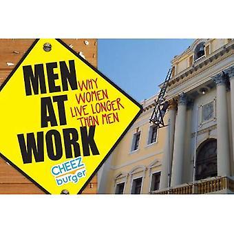 Men At Work: Warum Frauen länger leben als Männer