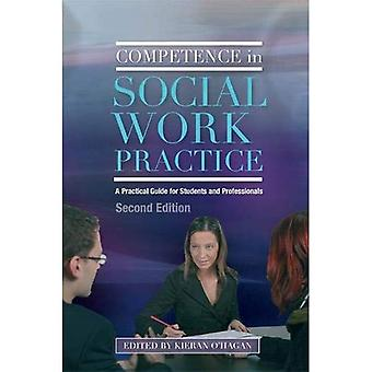 Kompetenz in der Praxis der sozialen Arbeit: ein praktischer Leitfaden für Studenten und Berufstätige