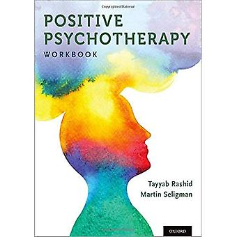 Positive Psychotherapy: Workbook (Series in Positive Psychology)