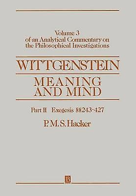 WITTGENSTEIN MEANING   MIND by HACKER