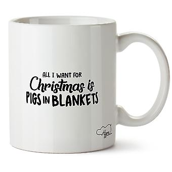 Hippowarehouse All I Want For Christmas Is Pigs In Blankets Printed Mug Cup Ceramic 10oz
