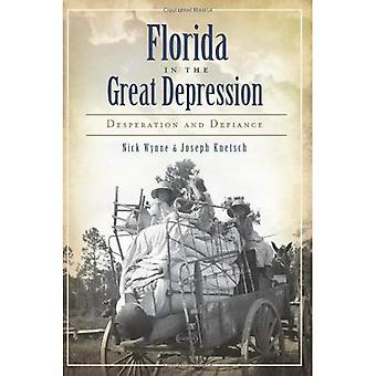 Florida in the Great Depression: Desperation and Defiance