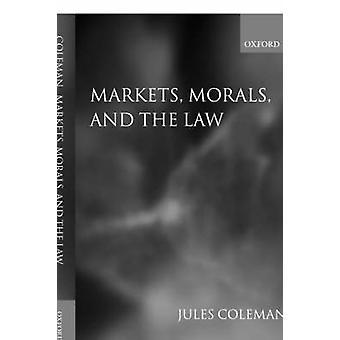 Moral de los mercados y la ley por Coleman & Jules L.