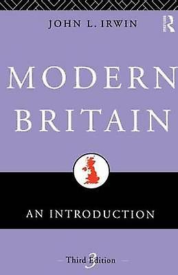 Modern Britain An Introduction by Irwin & John L.