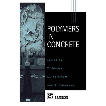 Polymers in Concrete by Ohama & Yoshihiko