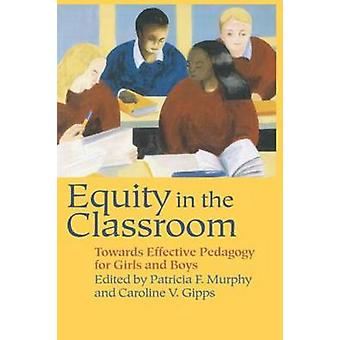 Equity in the Classroom by Murphy & P.