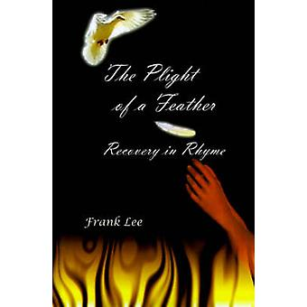 The Plight of a Feather Recovery in Rhyme by Lee & Frank