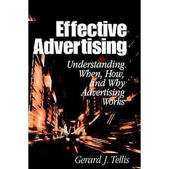 Pubblicità efficace comprensione quando come e perché della pubblicità da Tellis & Gerald J.
