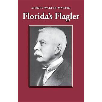 Floridas Flagler von Martin & Sidney Walter