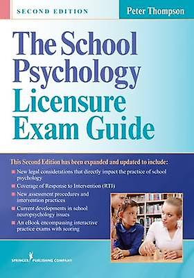 The School Psychology Licensure Exam Guide Second Edition by Thompson & Peter